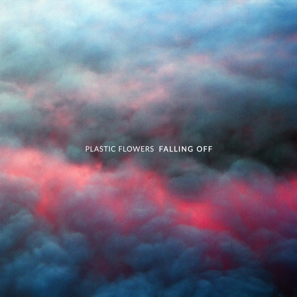 Plastic Flowers – Falling Off