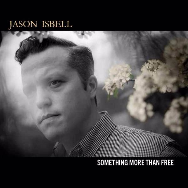 Jason Isbell - Something More Than Free LP