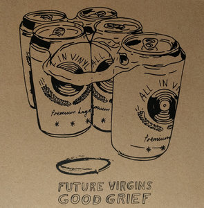 Future Virgins / Good Grief - Split 7