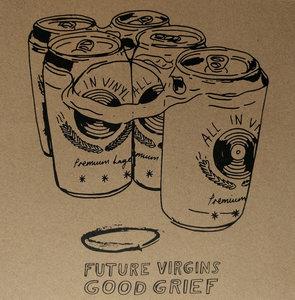 Future Virgins / Good Grief - Split 7