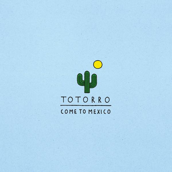Totorro - Come To Mexico 2xLP / CD