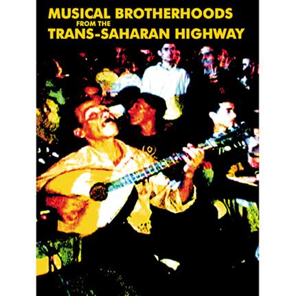 DVD - Musical Brotherhoods From The Trans-Saharan Highway