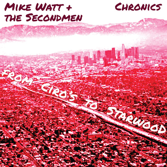 MIKE WATT + THE SECONDMEN / CHRONICS