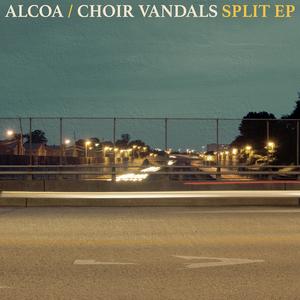 Alcoa / Choir Vandals 'Split'