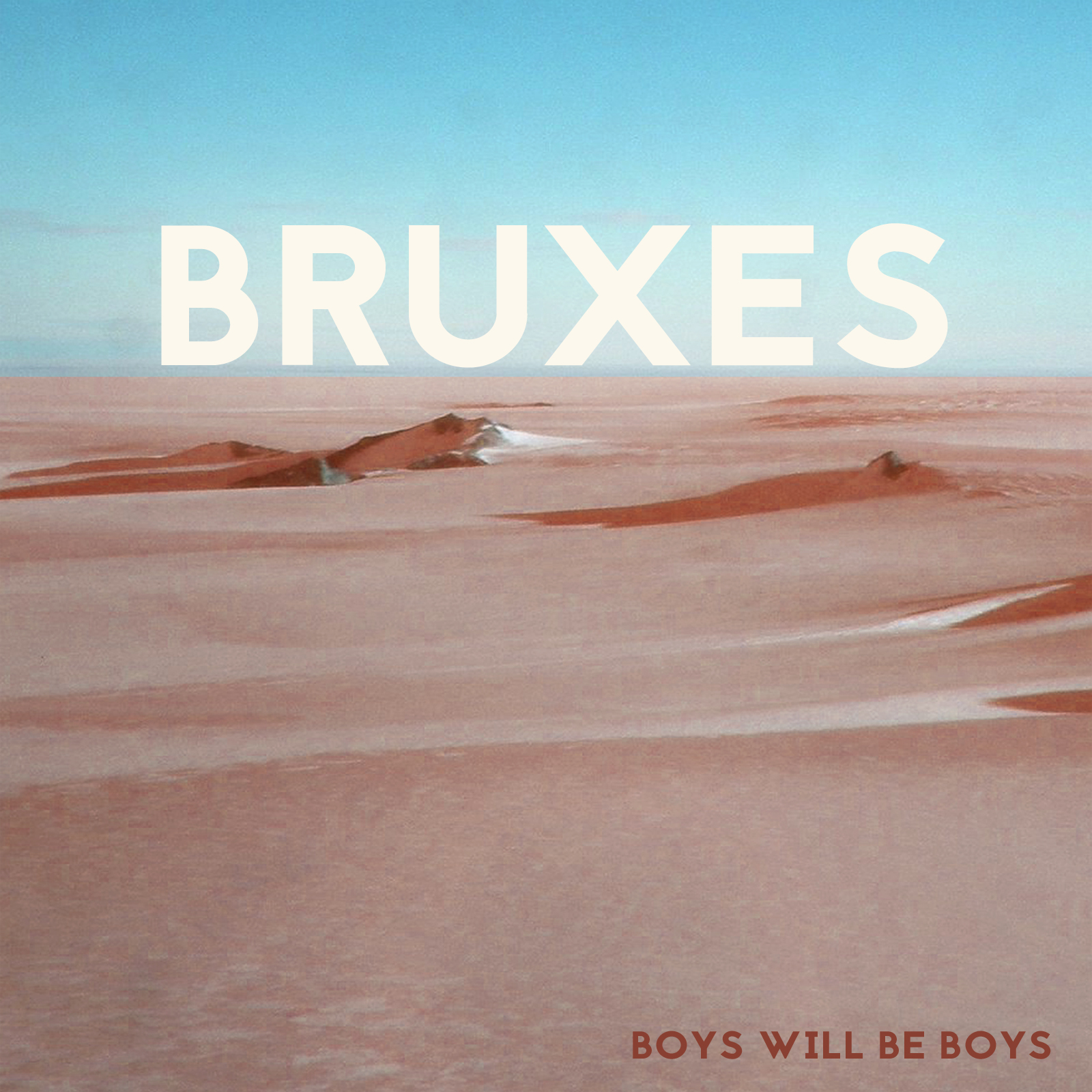 BRUXES - 'Boys Will Be Boys' EP