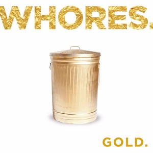 Whores - Gold