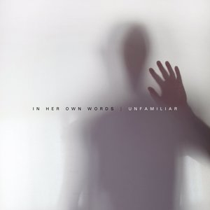 In Her Own Words - Unfamiliar