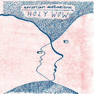 American Enthusiasm - Holy Wow 12