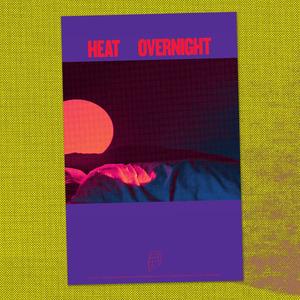 Heat - Overnight Poster