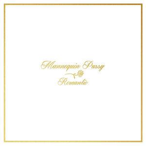 Mannequin Pussy - Romantic LP