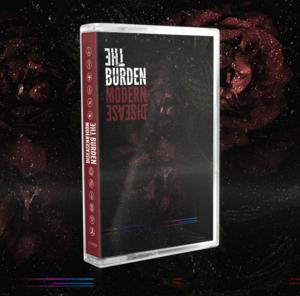 The Burden - Modern Disease Cassette