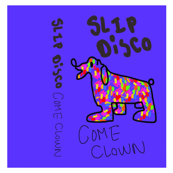 Slip Disco - Come Clown