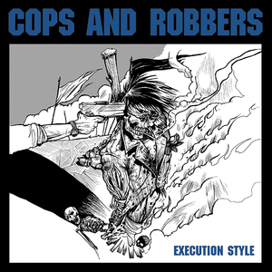Cops & Robbers 'Execution Style'