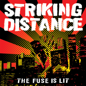 Striking Distance 'The Fuse Is Lit'