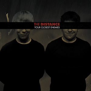 The Distance 'Your Closest Enemies'