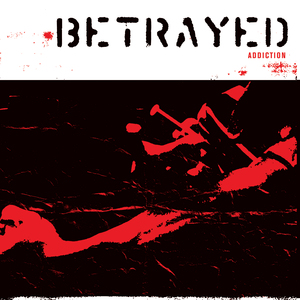 Betrayed 'Addiction'