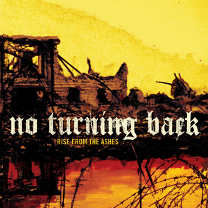 No Turning Back 'Rise From The Ashes'