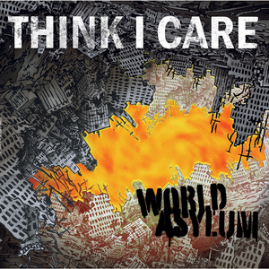 Think I Care 'World Asylum'