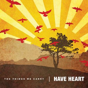 Have Heart 'The Things We Carry'
