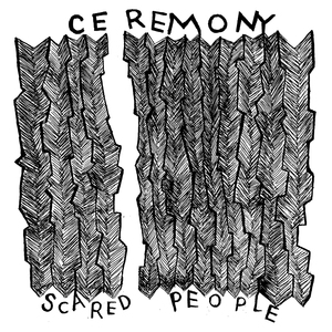 Ceremony 'Scared People'