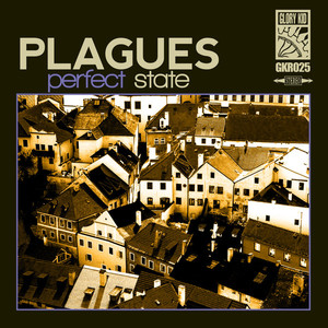 Plagues - Perfect State
