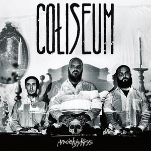 Coliseum - Anxiety's Kiss