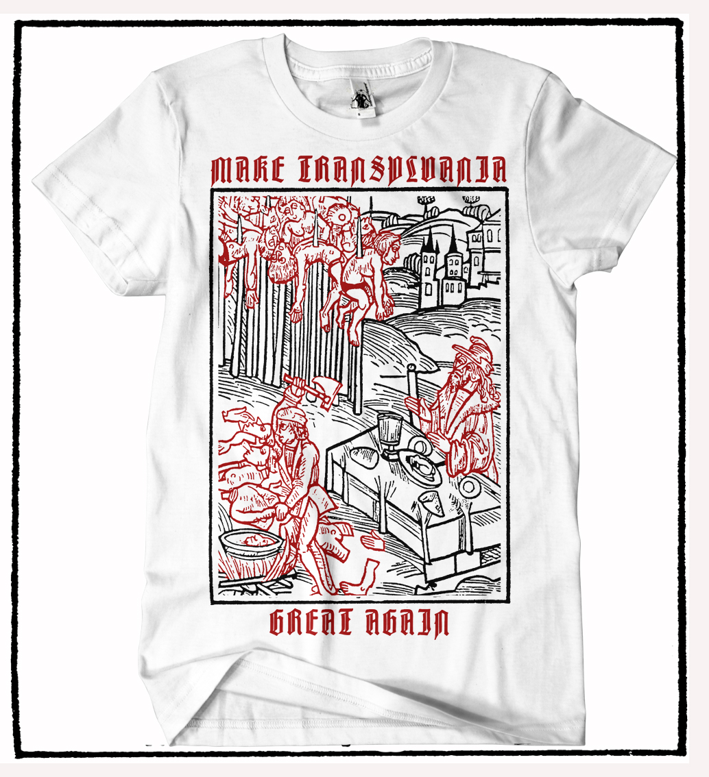 bb4180ab HATE COUTURE - VLAD TEPES - MAKE TRANSYLVANIA GREAT AGAIN - White t ...