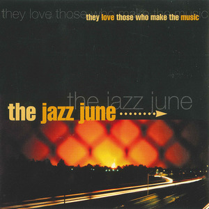 The Jazz June - They Love Those Who Make the Music