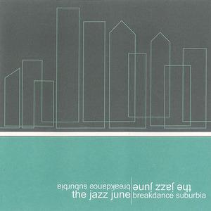 The Jazz June - Breakdance Suburbia