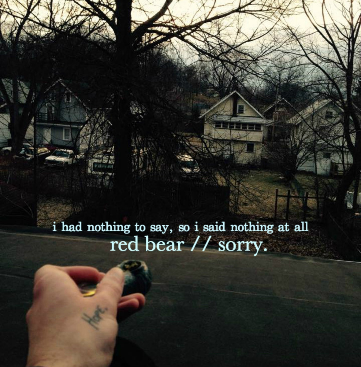 red bear / sorry. - I Had Nothing to Say, So I Said Nothing at All