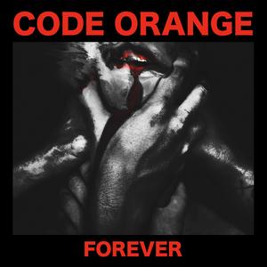 CODE ORANGE ´Forever´ [LP]