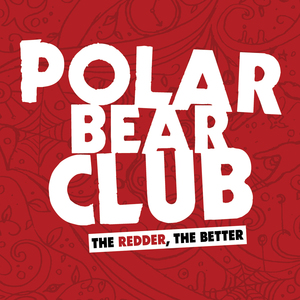 Polar Bear Club 'The Redder The Better'