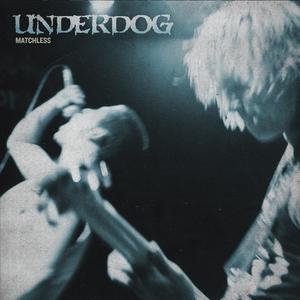 Underdog 'Matchless'