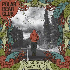 Polar Bear Club 'Clash Battle Guilt Pride'