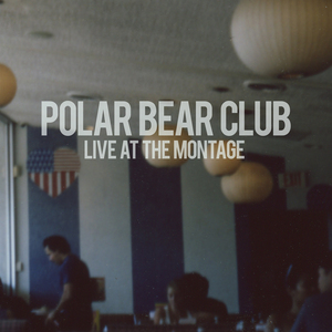 Polar Bear Club 'Live at The Montage'