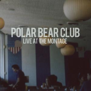 Polar Bear Club 'Live at The Montage'