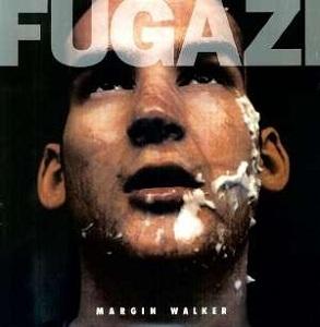 Fugazi - Margin Walker 12