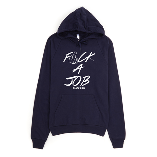 F**k A Job T-Shirt & Hoodies