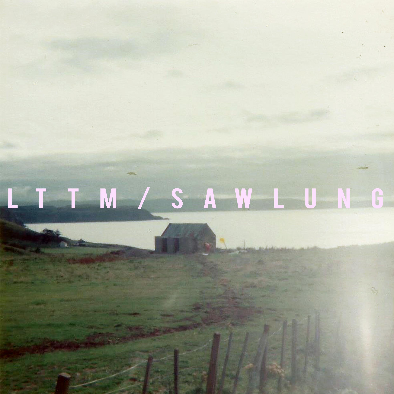 LTTM / Sawlung Split EP