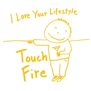 I Love Your Lifestyle - Touch / Fire 7