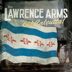 The Lawrence Arms - Oh Calcutta! LP