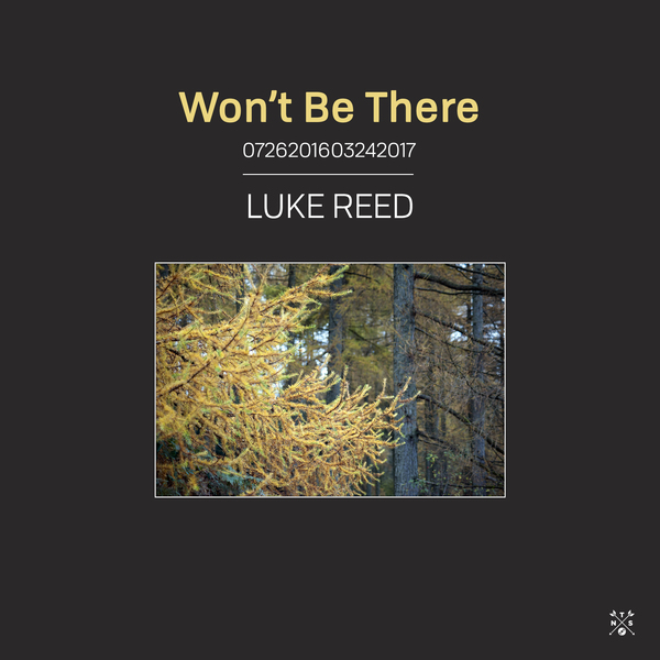 Luke Reed – Won't Be There