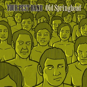 Your Pest Band - Old Springhead 2xLP