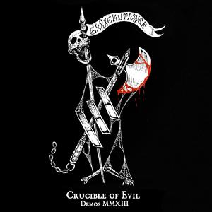 Exxxekutioner - Crucible of Evil - Demos MMXIII