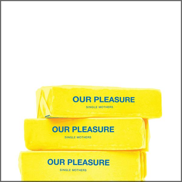 Single Mothers - Our Pleasure LP/CD