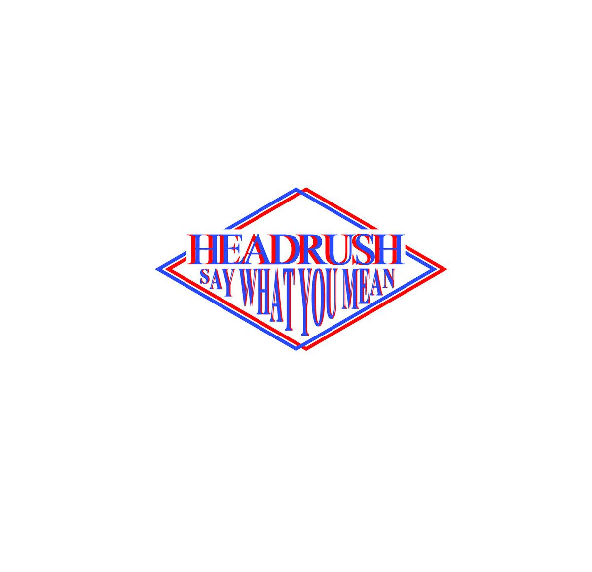 Headrush -