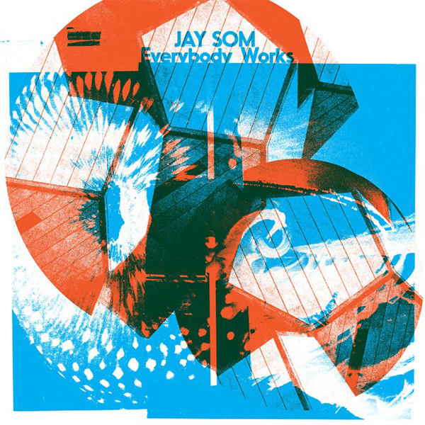 Jay Som - Everybody Works 12