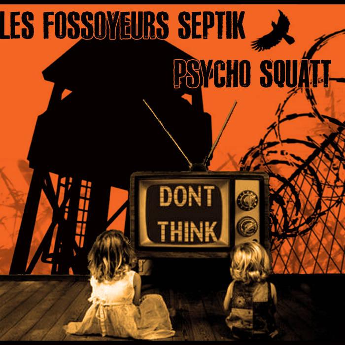 Les Fossoyeurs Septik + Psycho Squatt -  split