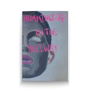 'Hummingbird in the Hallway' Softcover Book