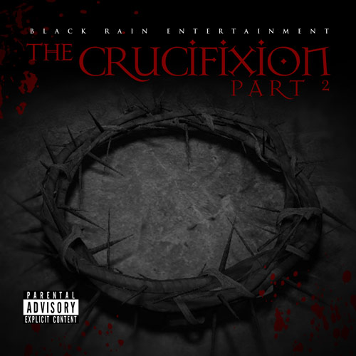 Black Rain Entertainment – The Crucifixion Part 2